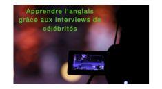 Apprendre l'anglais grâce aux interviews de célébrités - pack 5